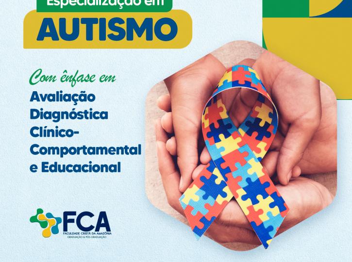 PÓS-GRADUAÇÃO (ESPECIALIZAÇÃO) EM AUTISMO - Com ênfase na Avaliação Diagnóstica Clínico-Comportamental e Educacional
