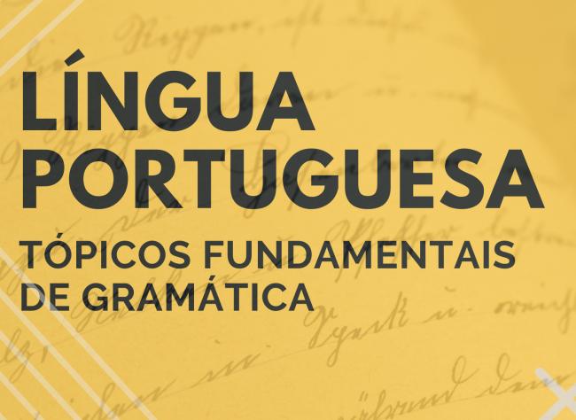 Língua Portuguesa – Tópicos Fundamentais de Gramática